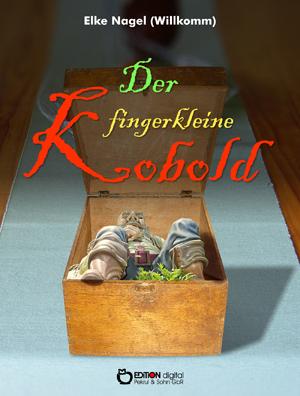Der fingerkleine Kobold. von Elke Nagel