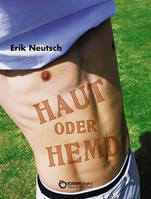 Haut oder Hemd. Schauspiel von Erik Neutsch
