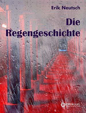 Die Regengeschichte von Erik Neutsch