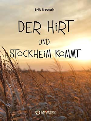 Der Hirt und Stockheim kommt. Zwei Erzählungen von Erik Neutsch