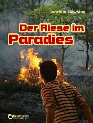 Der Riese im Paradies. von Joachim Nowotny