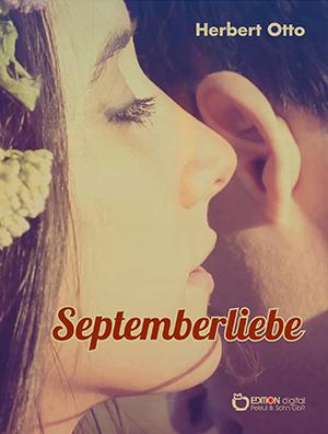 Septemberliebe von Herbert Otto