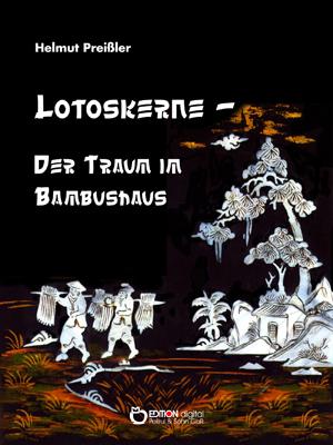 Lotoskerne – Der Traum im Bambushaus. Gedichte von Helmut Preißler