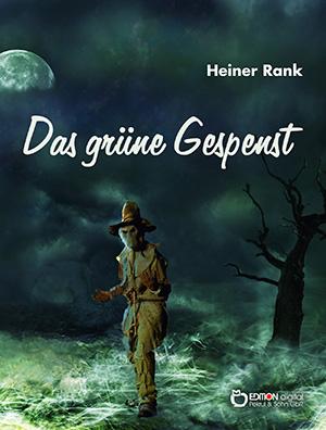 Das grüne Gespenst von Heiner Rank
