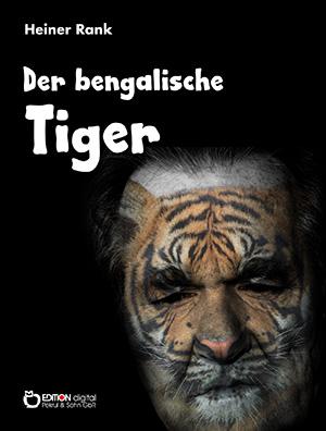 Der bengalische Tiger von Heiner Rank