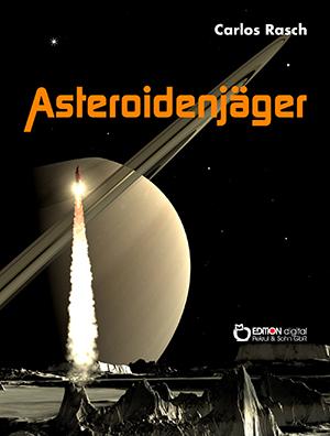 Asteroidenjäger von Carlos Rasch