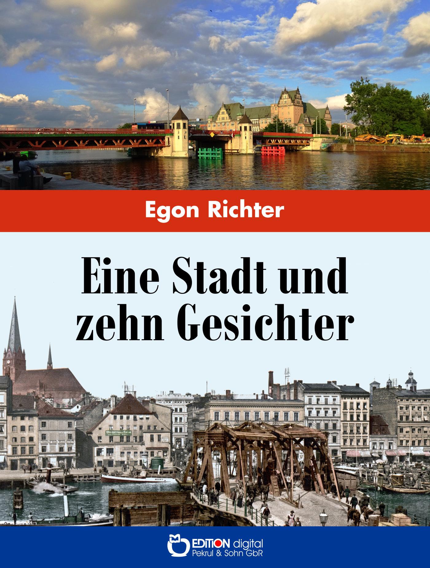 Eine Stadt und zehn Gesichter von Egon Richter