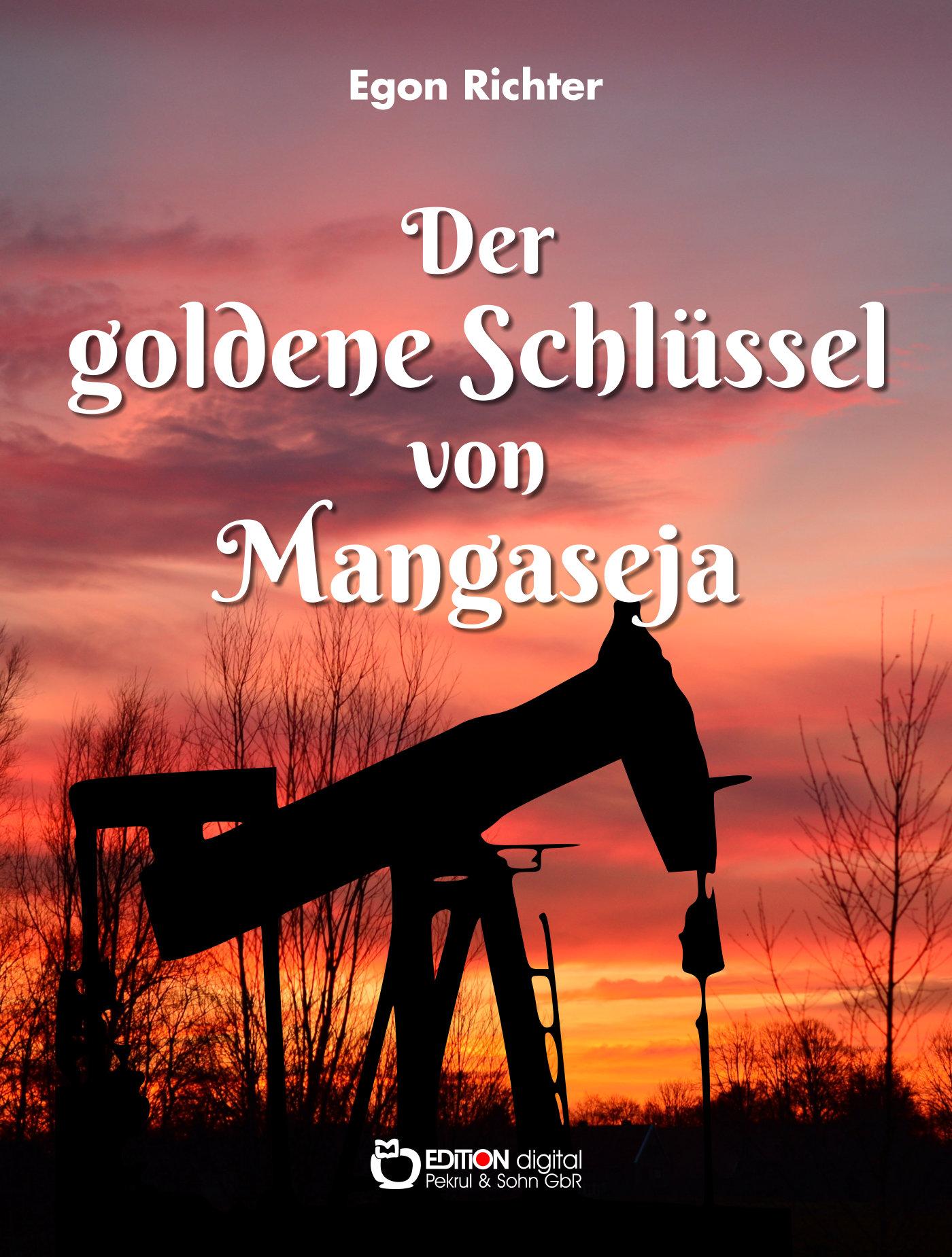Der goldene Schlüssel von Mangaseja von Egon Richter
