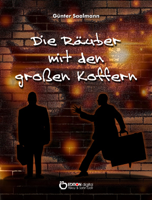 Die Räuber mit den großen Koffern. von Günter Saalmann