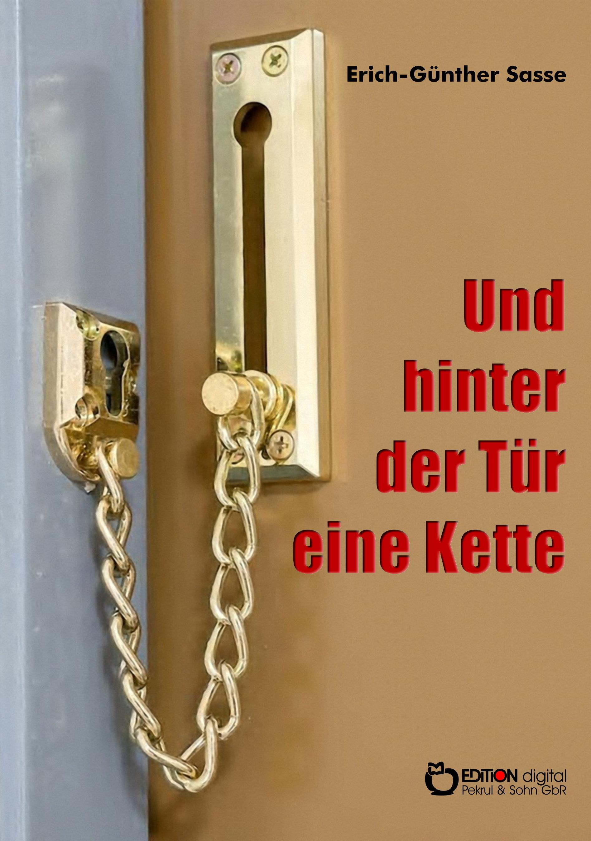 Und hinter der Tür eine Kette von Erich-Günther Sasse