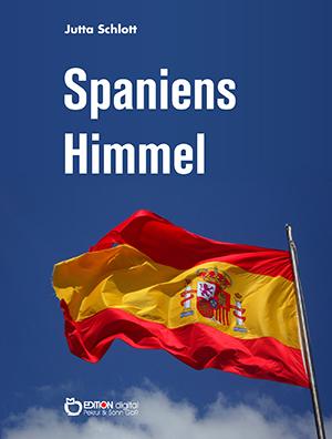 Spaniens Himmel. Auf den Spuren Picassos - Ein Reisetagebuch von Jutta Schlott