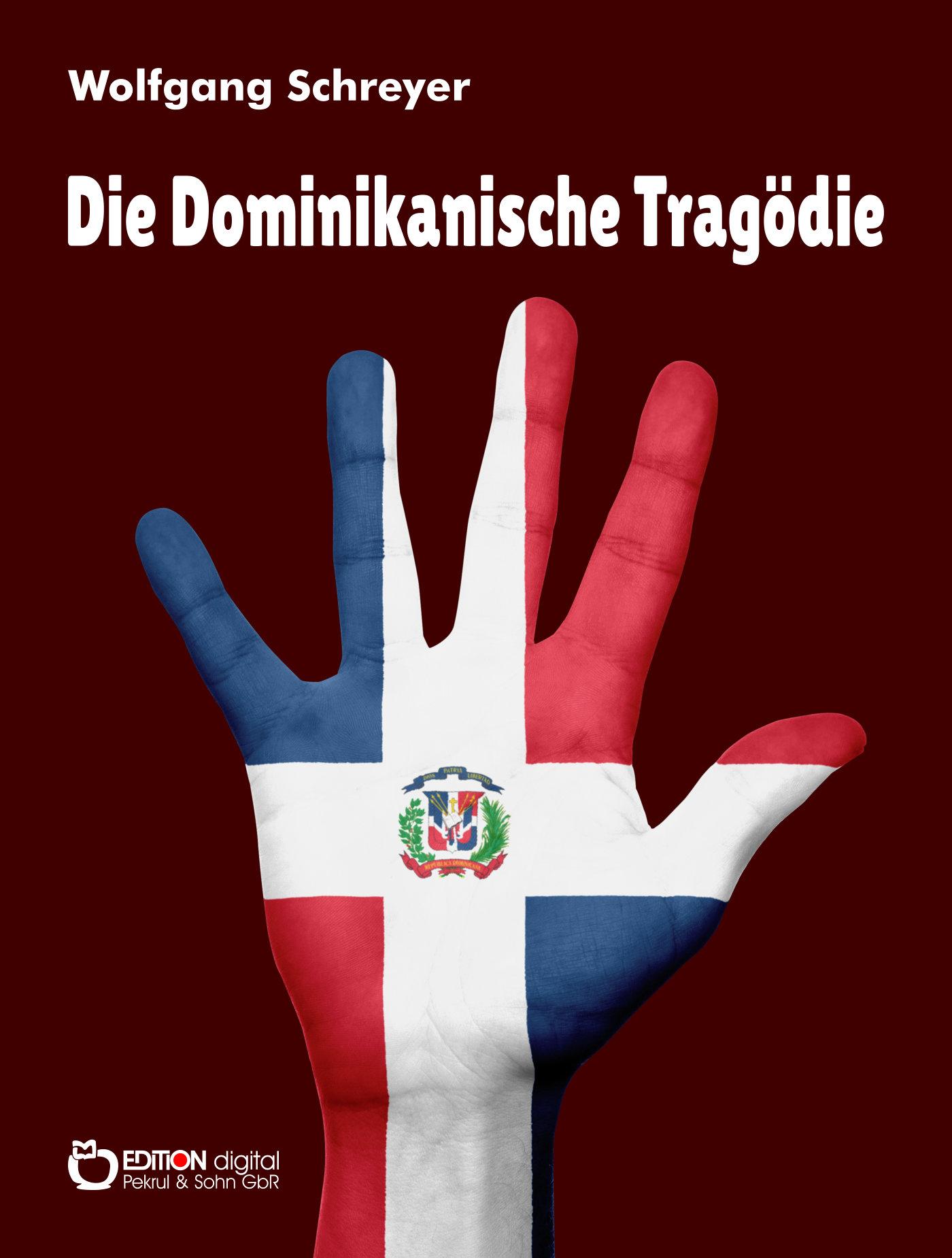 Die Dominikanische Tragödie von Wolfgang Schreyer