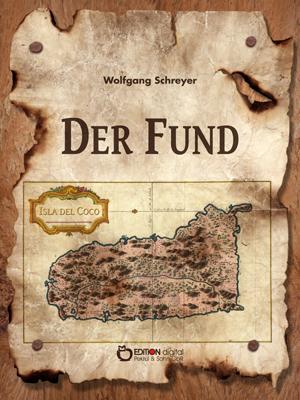 Der Fund oder Die Abenteuer des Uwe Reuss. Zweites Buch von Wolfgang Schreyer