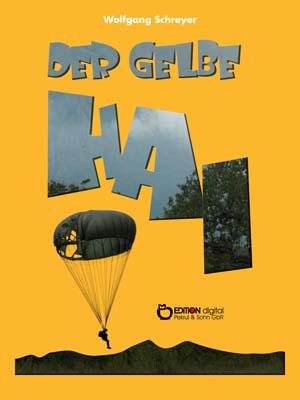 Der gelbe Hai. Abenteuerroman von Wolfgang Schreyer