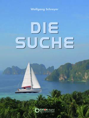 Die Suche oder Die Abenteuer des Uwe Reuss. Erstes Buch von Wolfgang Schreyer