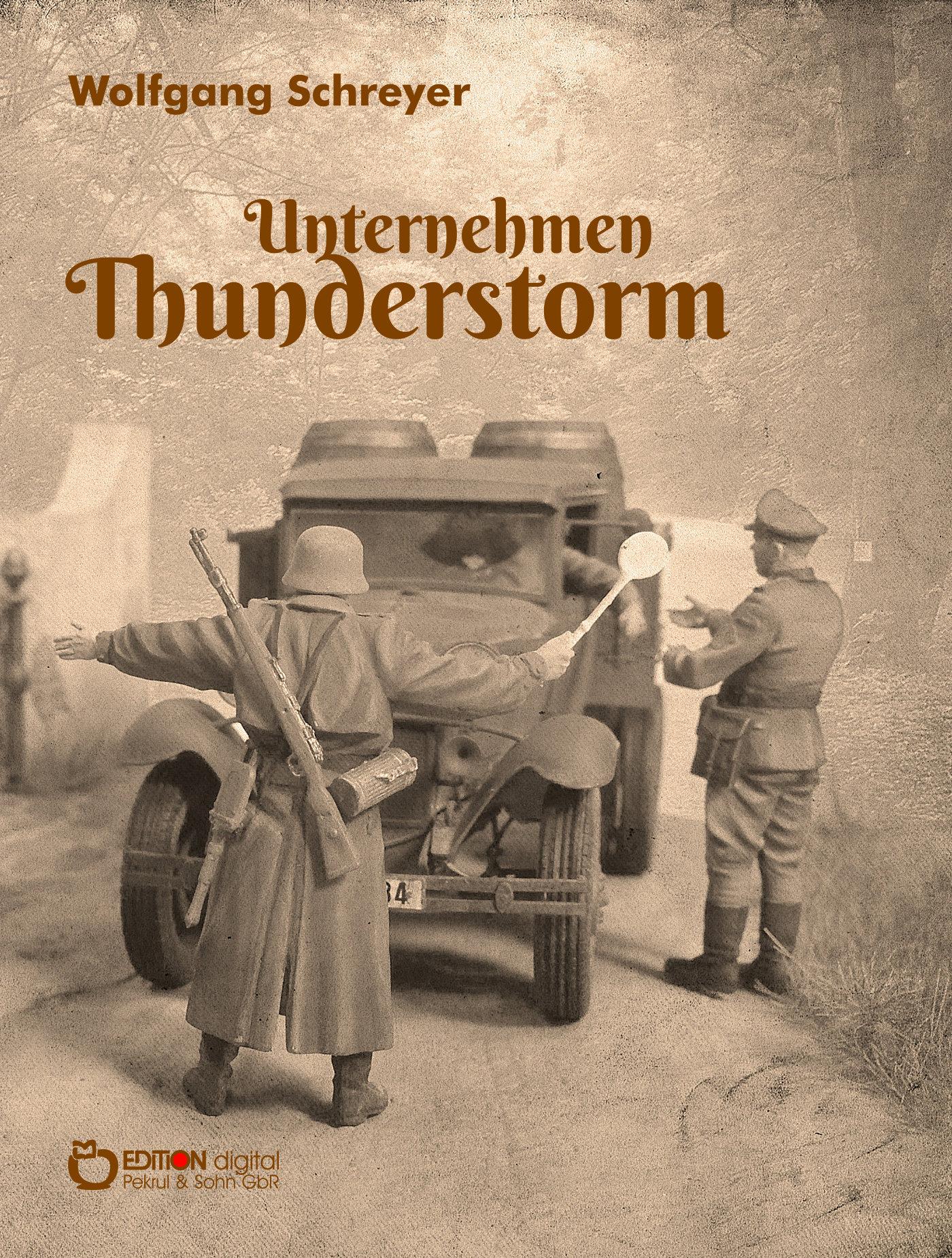 Unternehmen Thunderstorm, Gesamtausgabe von Wolfgang Schreyer