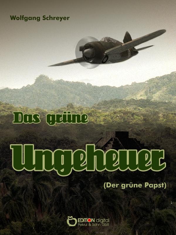 Das grüne Ungeheuer (Der grüne Pabst) von Wolfgang Schreyer
