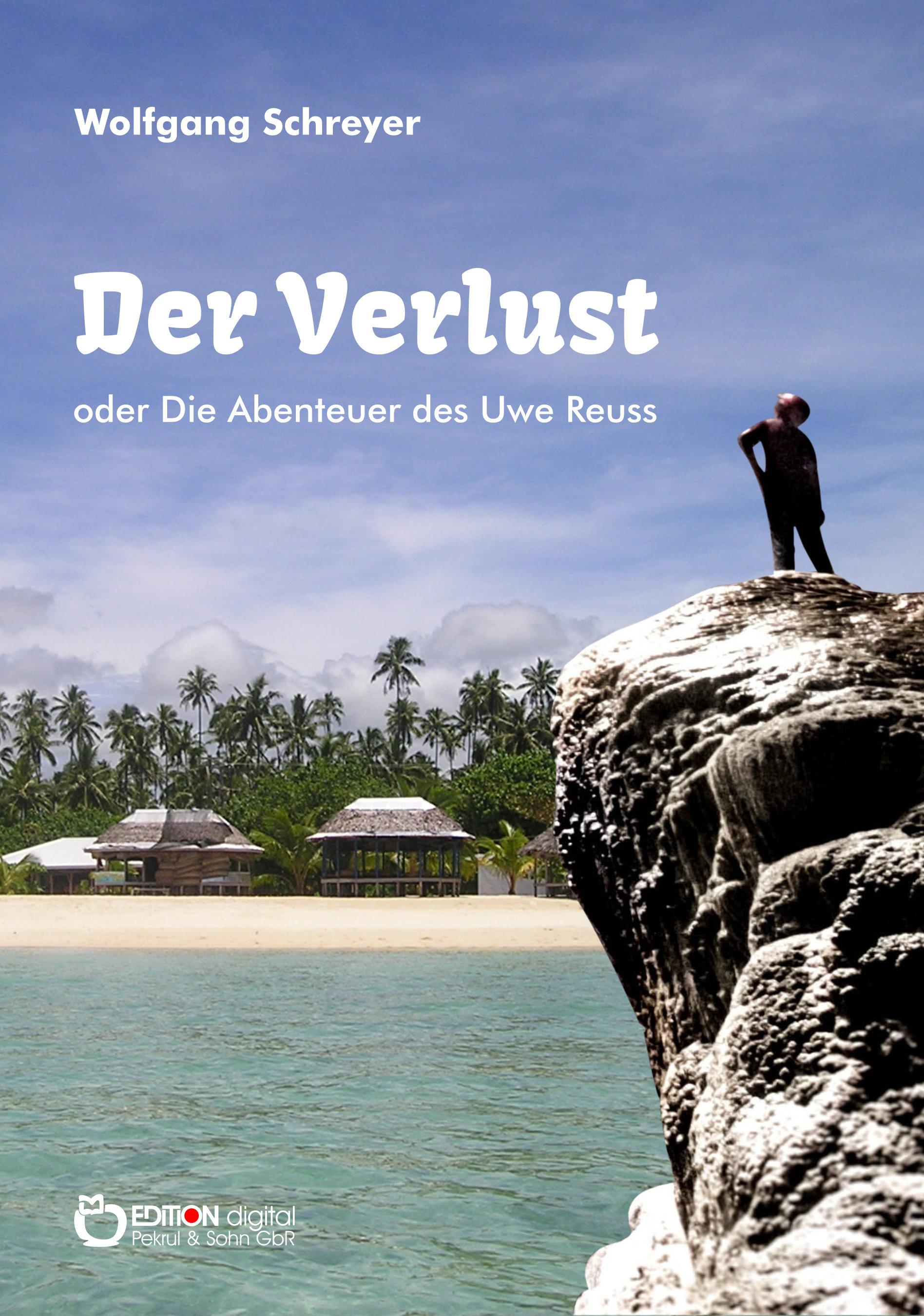 Der Verlust oder Die Abenteuer des Uwe Reuss von Wolfgang Schreyer