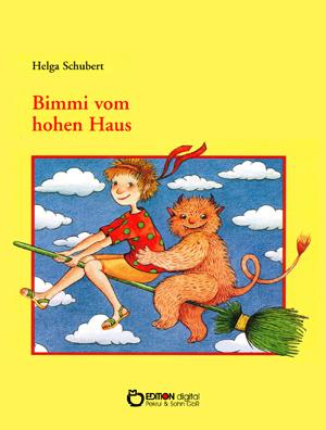 Bimmi vom hohen Haus. von Helga Schubert, Walter Ammoser (Illustrator)