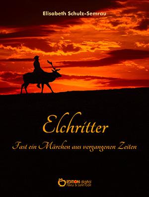 Elchritter von Elisabeth Schulz-Semrau