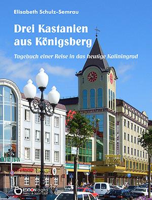 Drei Kastanien aus Königsberg von Elisabeth Schulz-Semrau