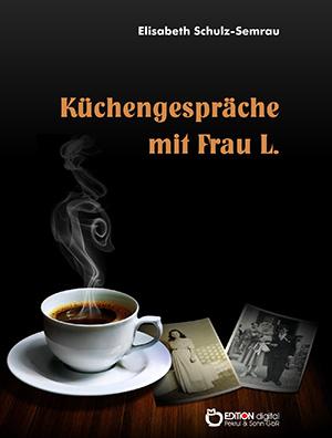 Küchengespräche mit Frau L. von Elisabeth Schulz-Semrau