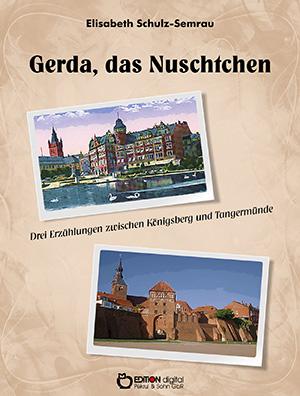 Gerda, das Nuschtchen von Elisabeth Schulz-Semrau