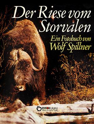 Der Riese vom Storvalen von Wolf Spillner