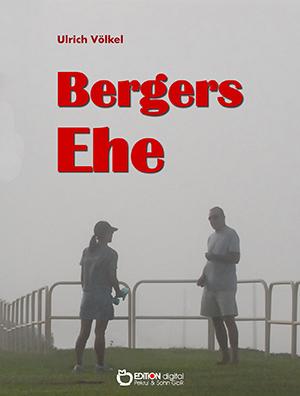 Bergers Ehe von Ulrich Völkel
