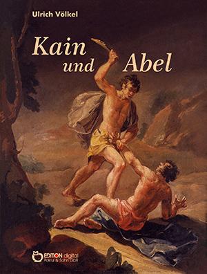 Kain und Abel von Ulrich Völkel