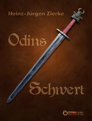 Odins Schwert von Heinz-Jürgen Zierke